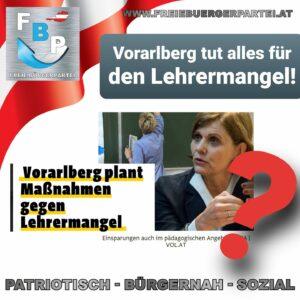 LAND VORARLBERG UND DIE LANDESBILDUNGSDIREKTION TUN ALLES FÜR EINEN LEHRERMANGEL!